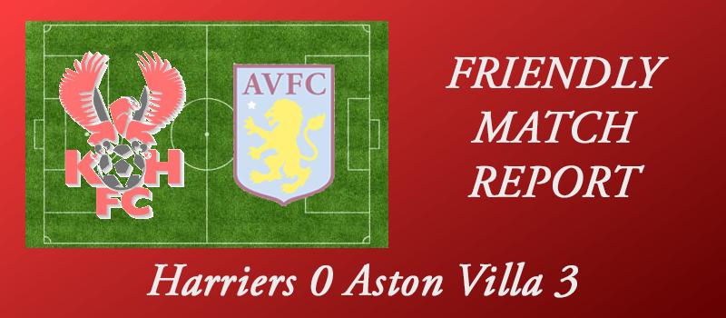 12-07-17 – Harriers 0 Aston Villa 3