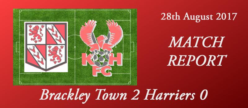 28-08-17 – Report – Brackley Town 2 Harriers 0