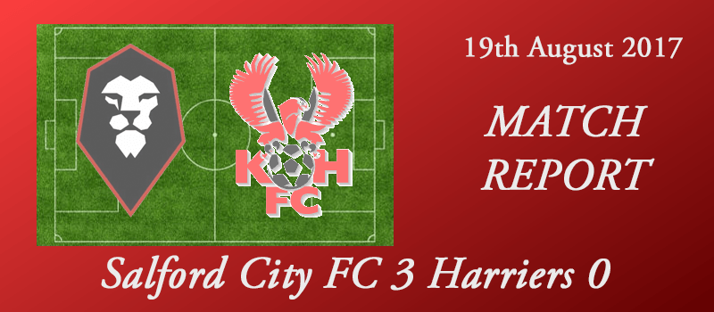 19-08-17 – Report – Salford City FC 3 Harriers 0