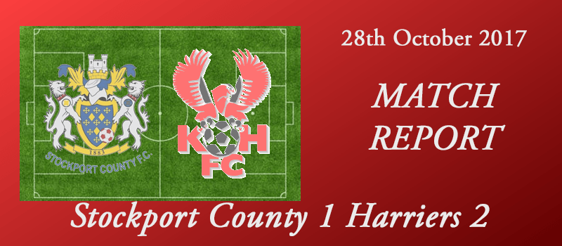 28-10-17 – Report – Stockport County 1 Harriers 2
