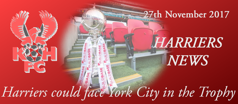 27-11-17 – Harriers could face York City in the Trophy
