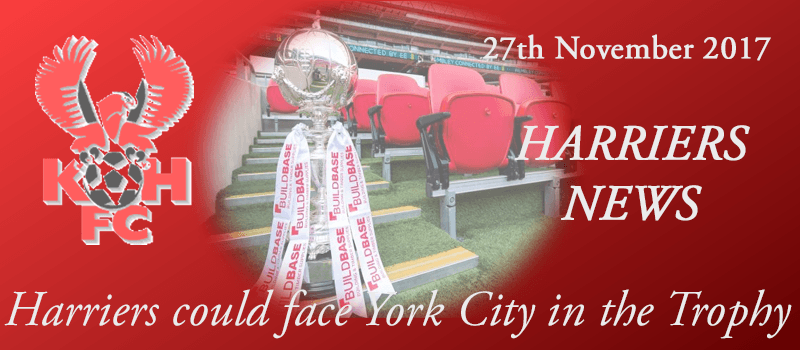 27-11-17 - Harriers could face York City in the Trophy