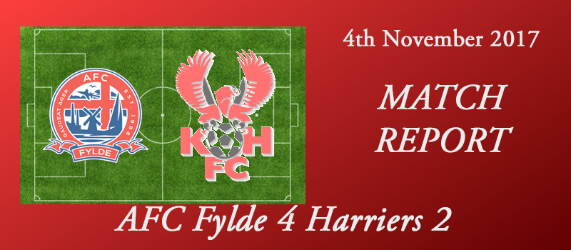 04-11-17 – Report – FA Cup 1st rd – AFC Fylde 4 Harriers 2