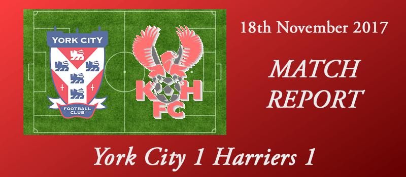 18-11-17 - Report - York City 1 Harriers 1