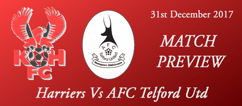 31-12-17 – Preview – Harriers Vs AFC Telford Utd