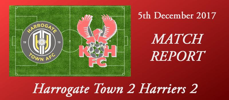 05-12-17 – Report – Harrogate Town 2 Harriers 2