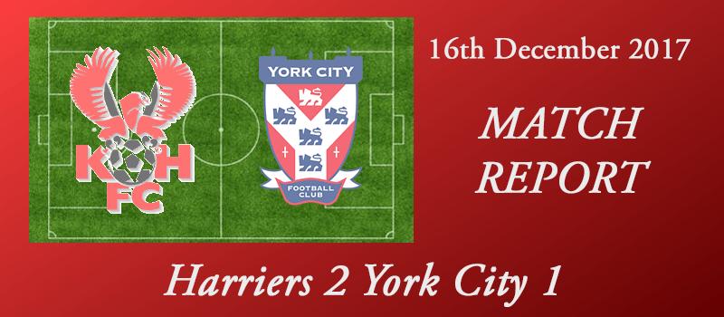 16-12-17 – Report – Harriers 2 York City 1