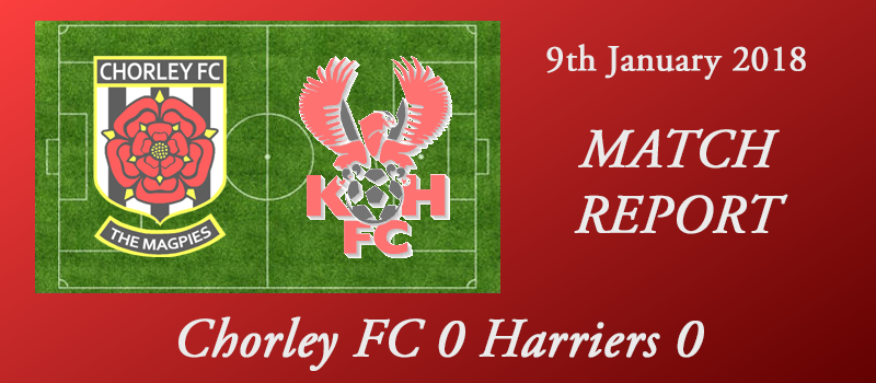 09-01-18 – Report – Chorley FC 0 Harriers 0