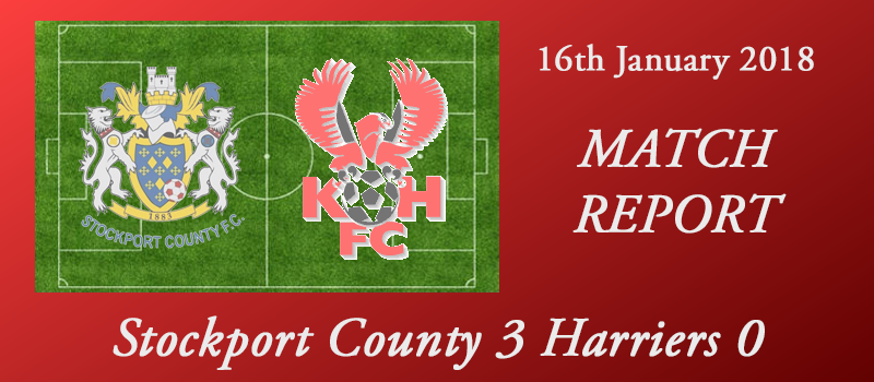 16-01-18 – Report – Stockport County 3 Harriers 0
