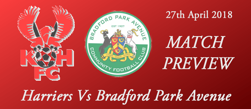27-04-18 - Preview - Harriers Vs Bradford Park Avenue