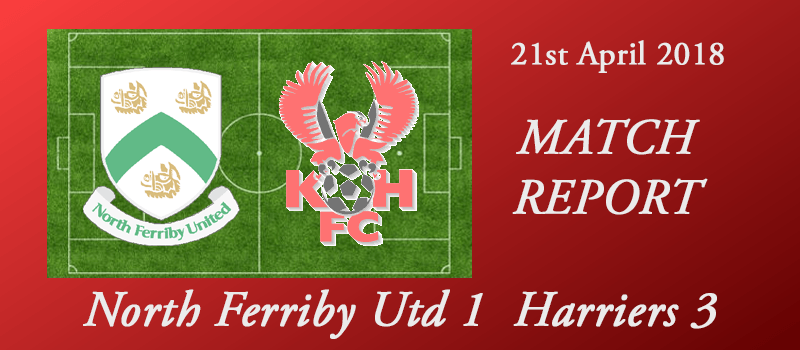 21-04-18 – Report – North Ferriby Utd 1 Harriers 3