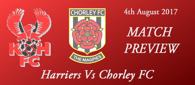 Harriers Vs Chorley FC - Preview - 4th August 2017