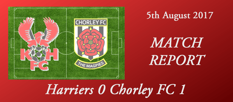 05-08-17 – Report – Harriers 0 Chorley FC 1