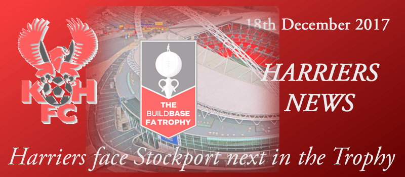 18-12-17 - Harriers face Stockport next in the Trophy
