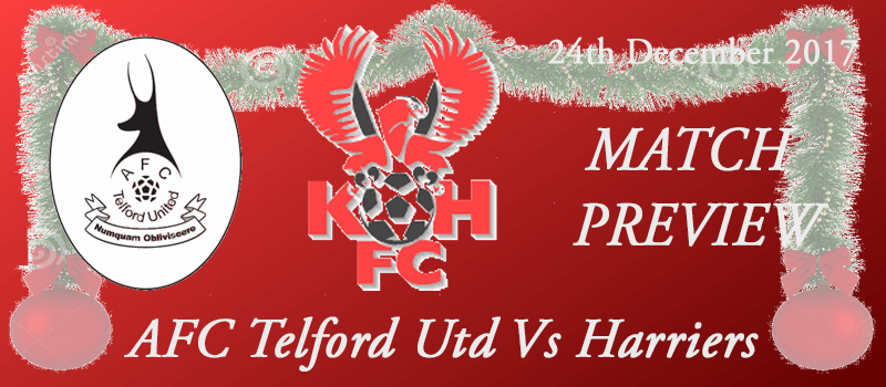 24-12-17 - Preview - AFC Telford Utd Vs Harriers
