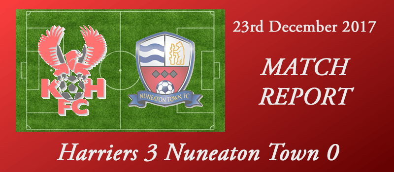 23-12-17 – Report – Harriers 3 Nuneaton Town 0