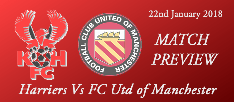 22-01-18 - Preview - Harriers Vs FC Utd of Manchester