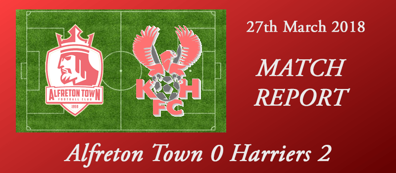 27-03-18 - Report - Alfreton Town 0 Harriers 2
