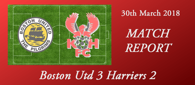 30-03-18 - Report - Boston Utd 3 Harriers 2