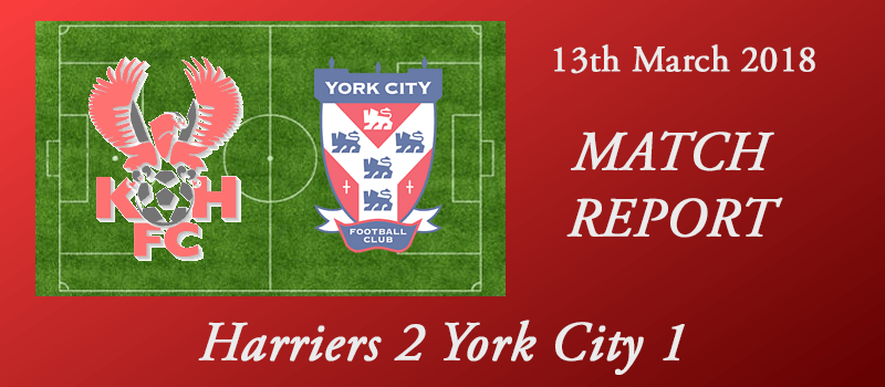 Harriers Online - 13-03-18 - Report - Harriers 2 York City 1