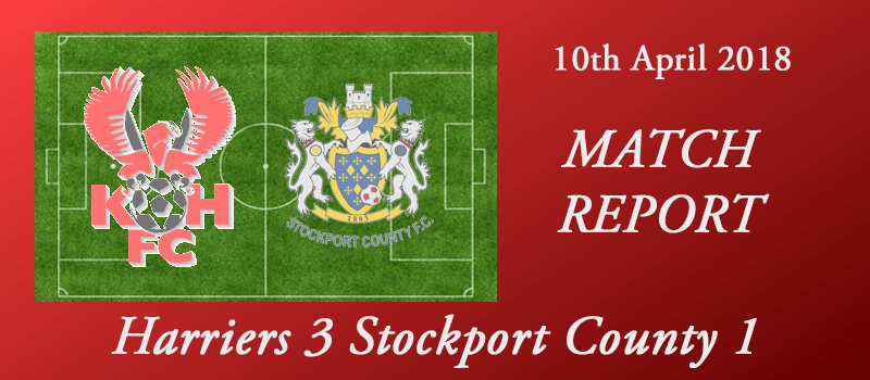 10-04-18 - Report - Harriers 3 Stockport County 1