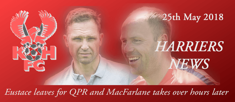 25-05-18 - News - Eustace leaves for QPR and MacFarlane takes over hours later