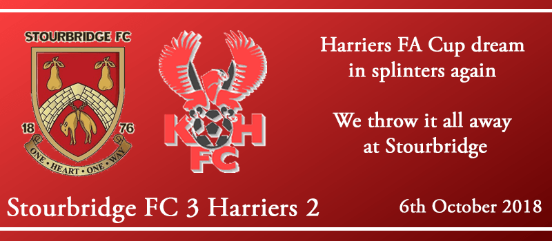 06-10-18 - Report - FA Cup 3rd Qual Rd - Stourbridge FC 3 Kidderminster Harriers 2