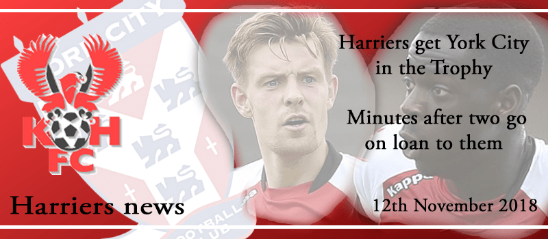 12-11-18 - News - Harriers get York City in the Trophy minutes after two go on loan to them