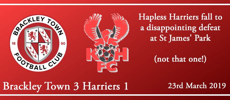 23-03-19 – Report – Brackley Town 3 Kidderminster Harriers 1