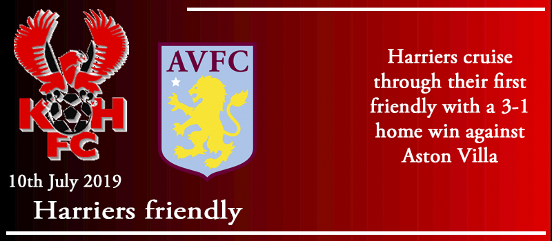10-07-19 – Friendly – Harriers 3 Aston Villa U23's 1