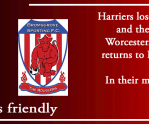20-07-19 – Friendly – Harriers 0 Bromsgrove Sporting 1