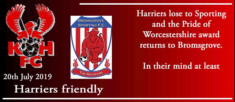 20-07-19 – Friendly – Harriers 0 Bromsgrove Sporting 1