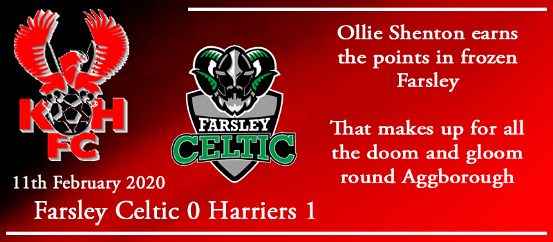 11-02-20 – Report – Farsley Celtic 0 Kidderminster Harriers 1