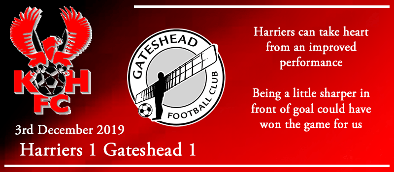03-12-19 - Report - Kidderminster Harriers 1 Gateshead 1