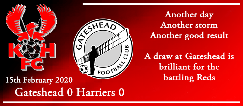 15-02-20 – Report – Gateshead 0 Kidderminster Harriers 0