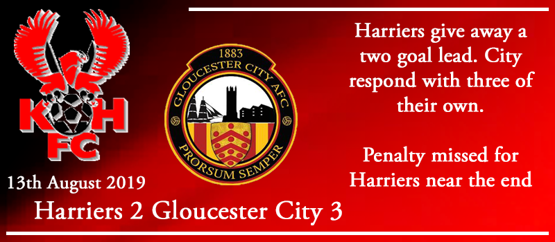 13-08-19 – Report – Kidderminster Harriers 2 Gloucester City 3