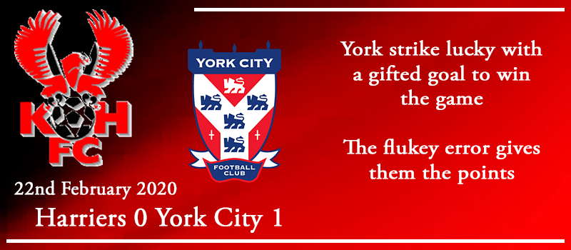 22-02-20 - Report - Kidderminster Harriers 0 York City 1