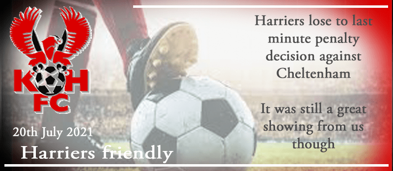 20-07-21 – Friendly – Harriers lose to last minute penalty decision against Cheltenham