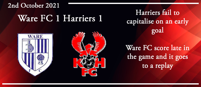 02-10-21 - Report - FA Cup 3rd Qual Rd - Ware FC 1 Kidderminster Harriers 1